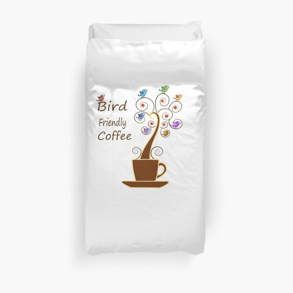 Save Birds' Habitats with Bird Friendly Coffee Duvet Cover
