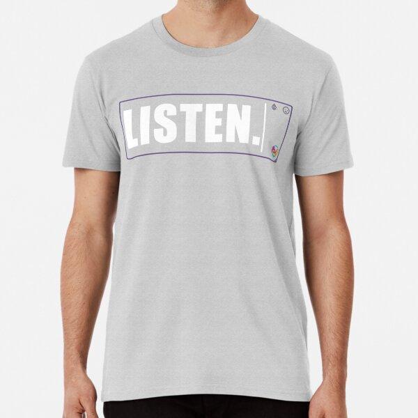 LISTEN. (light text dark shirt) Premium T-Shirt
