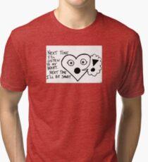 Listen to My Heart Tri-blend T-Shirt