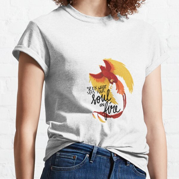 """Phoenix Rising with Quote """"Seek what sets your soul on fire"""" Classic T-Shirt"""