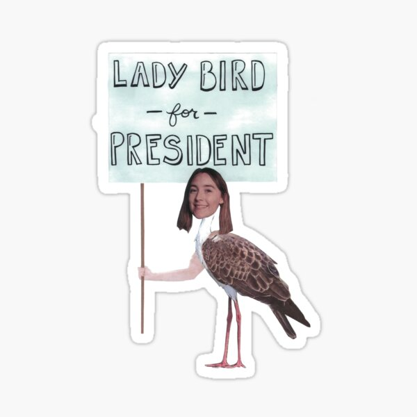 Lady Bird for President Sticker