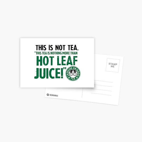 Tea Quote Design: This Tea is Nothing More Than Hot Leaf Juice, Avatar Quote Postcard
