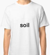 soil Classic T-Shirt