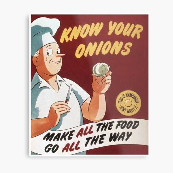 Vintage WW2 Know Your Onions Food Poster Metal Print