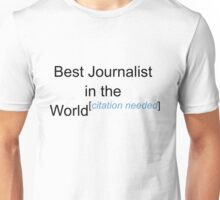 Best Journalist in the World - Citation Needed! Unisex T-Shirt