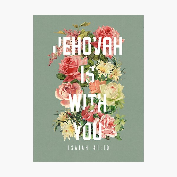 ISAIAH 41:10 (Floral) Photographic Print