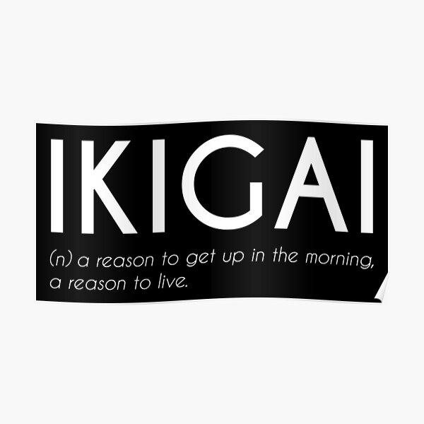 Ikigai - Japanese Beautiful Word (white) Poster