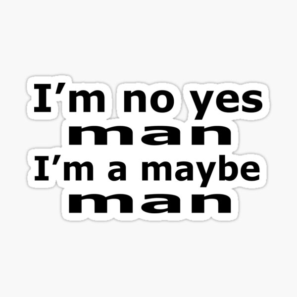 Im no yes man in black Sticker