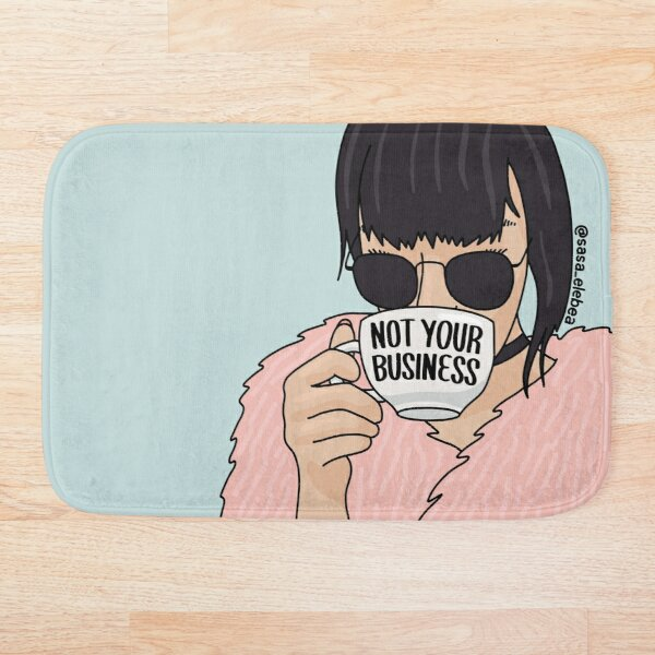 Not your business by Sasa Elebea Bath Mat