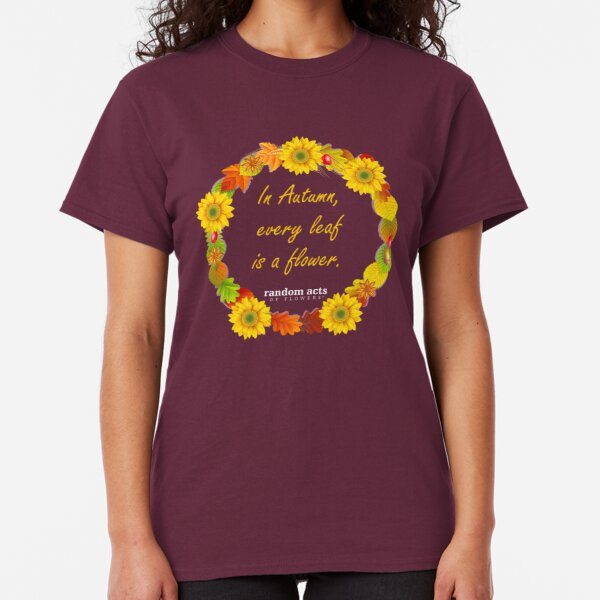 Every Leaf is a Flower Classic T-Shirt