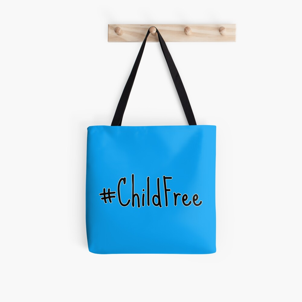 #Childfree Hashtag Child Free  Tote Bag