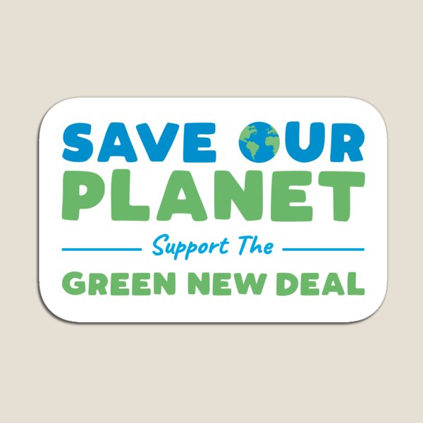 Climate Change - Support the Green New Deal Magnet