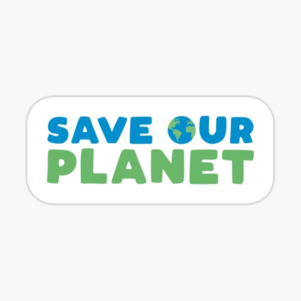 Save Our Planet Sticker