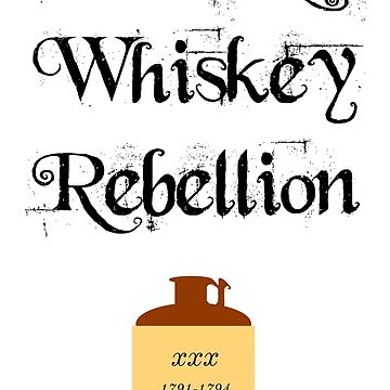 Long Live the Whiskey Rebellion  by libertynerd