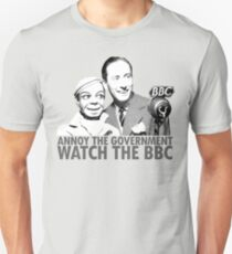 ANNOY THE GOVERNMENT WATCH THE BBC Unisex T-Shirt