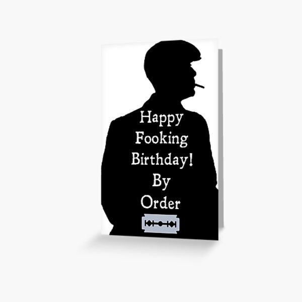 Peaky Fooking Birthday With Blade Greeting Card