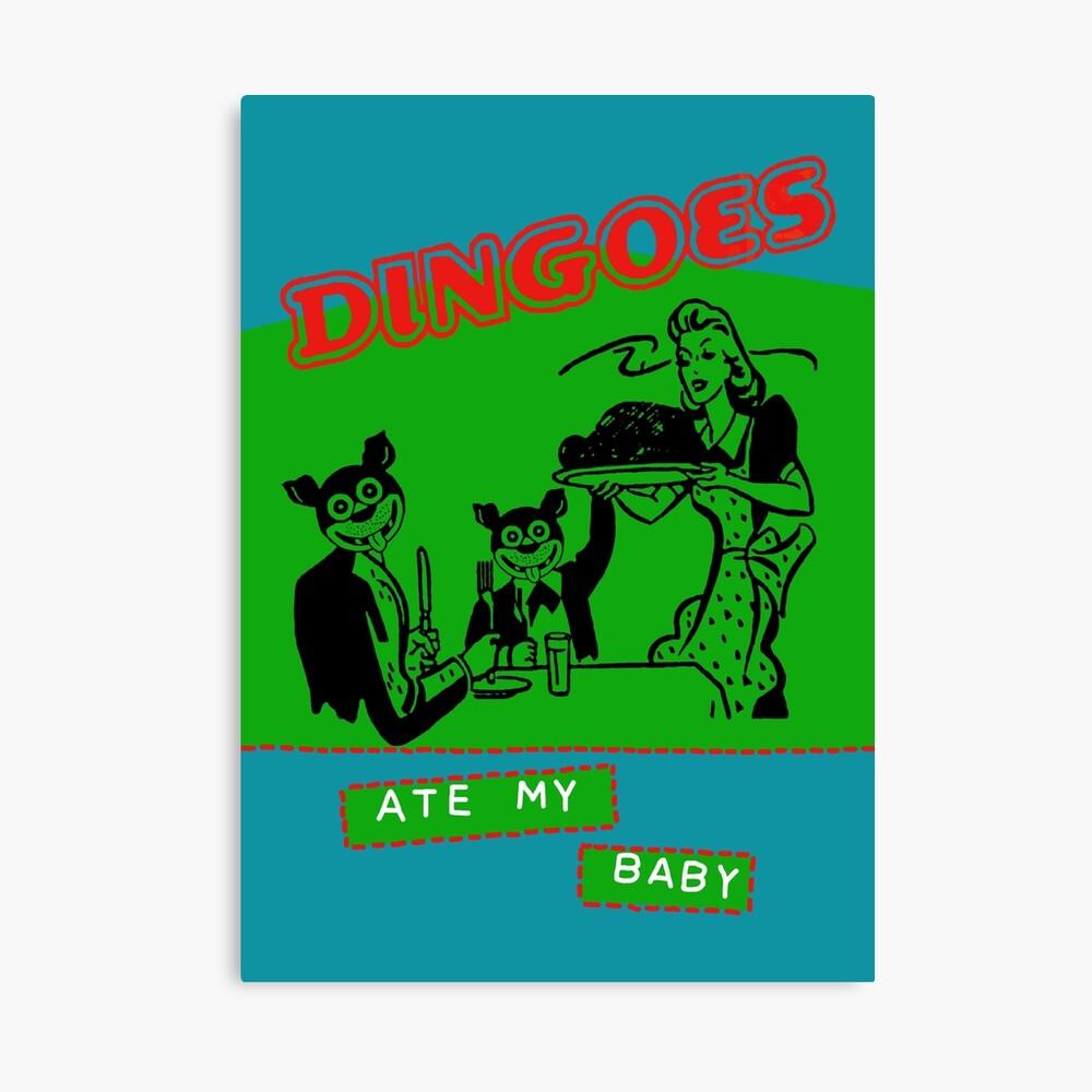Dingoes comieron a mi bebé Lienzo