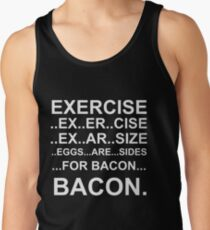 Exercise... bacon. Tank Top