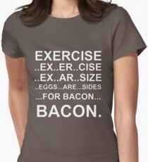 Exercise... bacon. T-Shirt