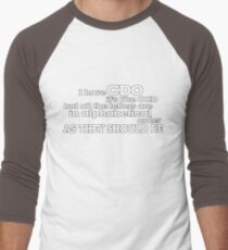 I have CDO It's like OCD but all the letters are in alphabetical order AS THEY SHOULD BE Men's Baseball ¾ T-Shirt