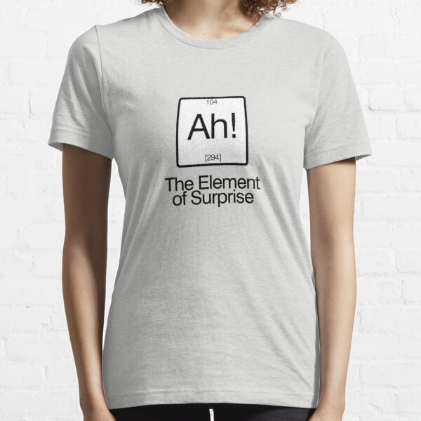 The Element of Surprise Essential T-Shirt