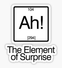 The Element of Surprise Sticker