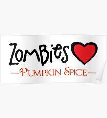 Zombies Love Pumpkin Spice Poster
