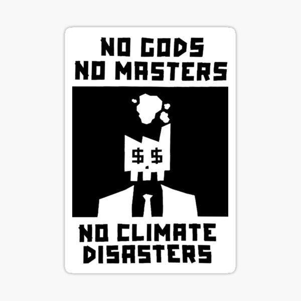 Keine Götter, keine Meister, keine Klimakatastrophen Sticker