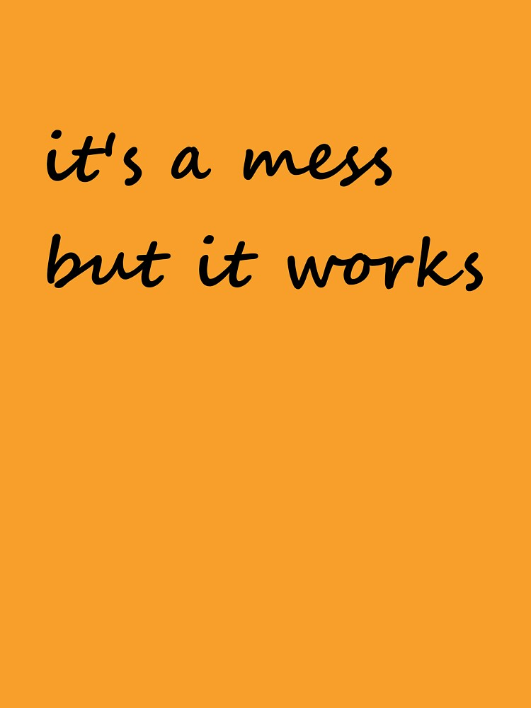 it's a mess but it works - Clothing by embourne