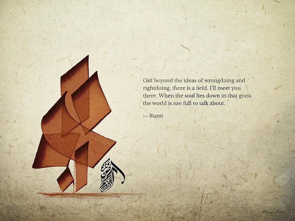 Arabic calligraphy - Rumi - Beyond by Khawar Bilal