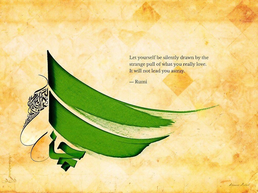 Arabic calligraphy - Rumi - Strange pull by Khawar Bilal