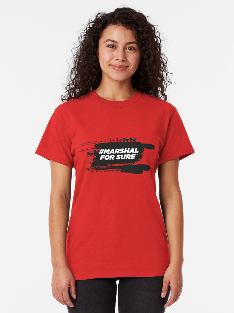 Alternate view of #Marshall For Sure Motorsport T-Shirt Classic T-Shirt