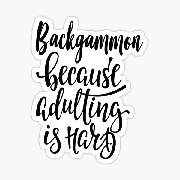 Backgammon Because Adulting Is Hard Sticker