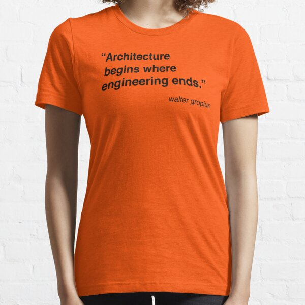 Architecture Quote - Walter Gropius Essential T-Shirt