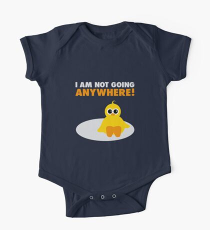 i am not going anywhere II Kids Clothes