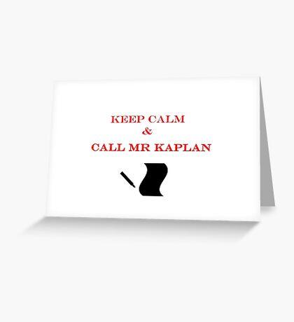 Call Mr Kaplan Greeting Card