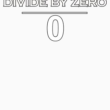 I can Divide by Zero by flip20xx