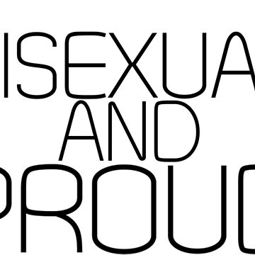 Bisexual and Proud by sandraklasson