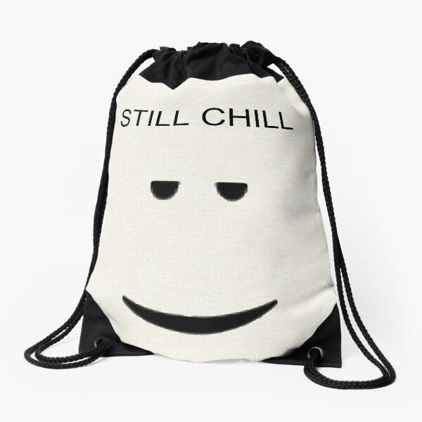 STILL CHILL Drawstring Bag