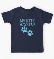 My kids have fur with puppy kitten cat paws Kids Tee