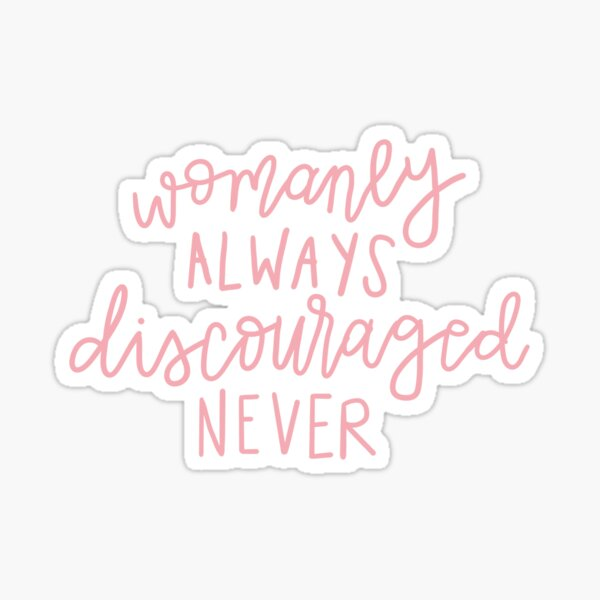 Womanly Always Discouraged Never Pink Sticker