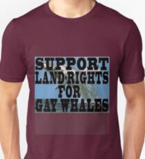 Support Land-Rights for Gay Whales Unisex T-Shirt