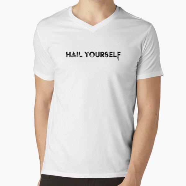 Hail Yourself - Black V-Neck T-Shirt