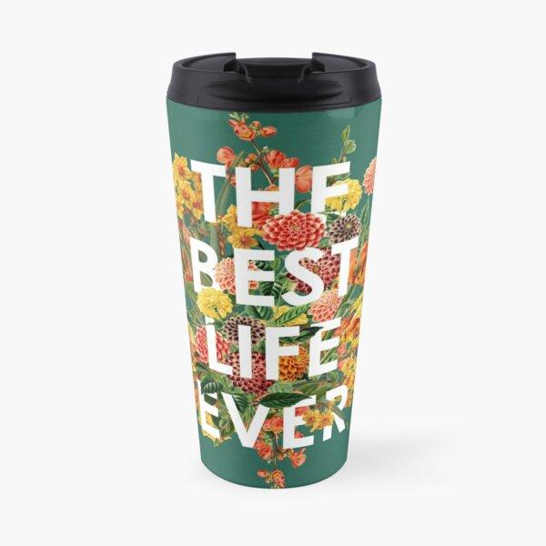THE BEST LIFE EVER (FLORAL) Travel Mug