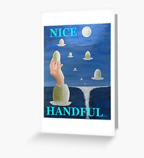 The Paradox, NICE HANDFUL Greeting Card