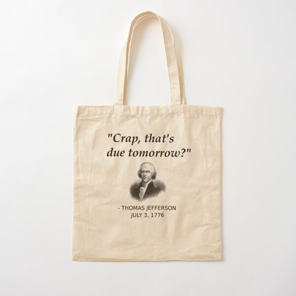 Funny Thomas Jefferson Independence Day USA History Cotton Tote Bag