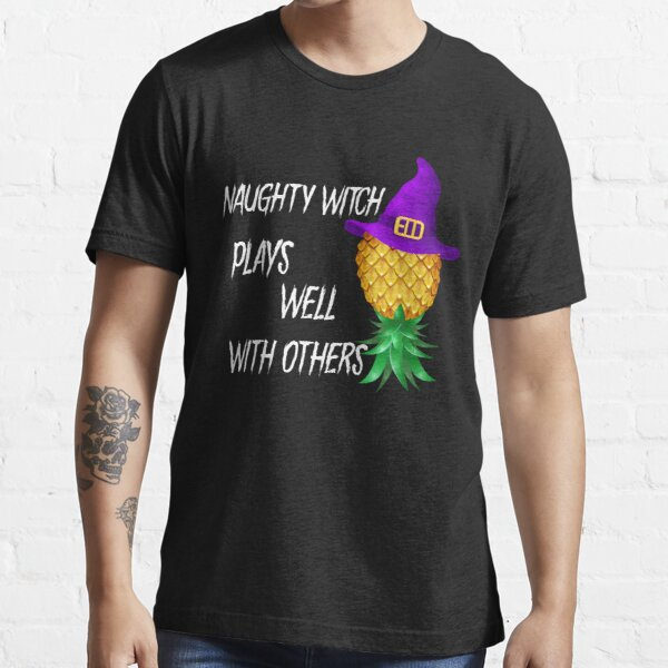 Naughty Witch Plays Well With Others Essential T-Shirt