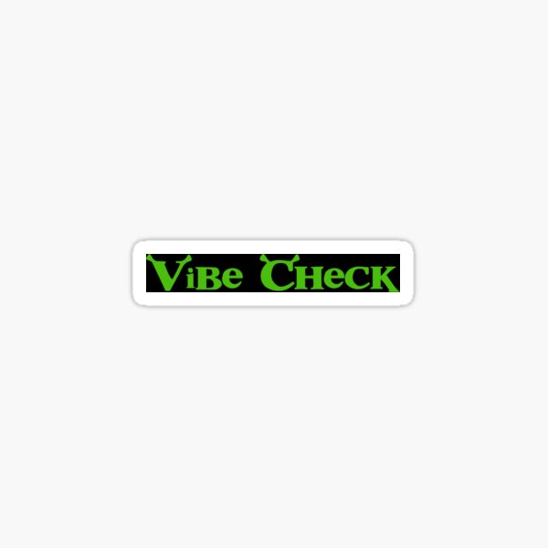 Shrek Vibe Check Sticker