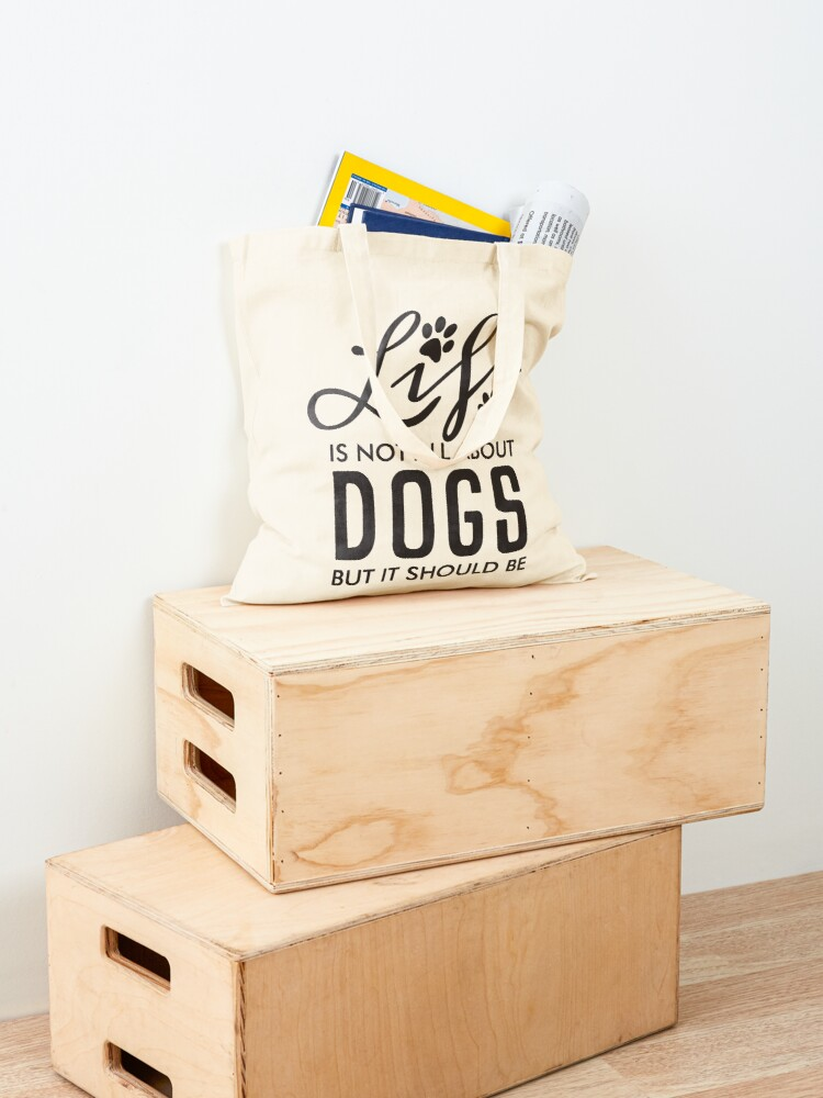 Alternate view of Life Is No All About Dogs But it Should Be | Black Tote Bag