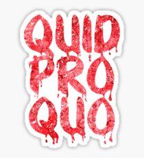 Quid Pro Quo (Bloody) Sticker